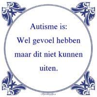Algemeen-Autisme is:Wel gevoel hebbenmaar dit niet kunnenuiten.
