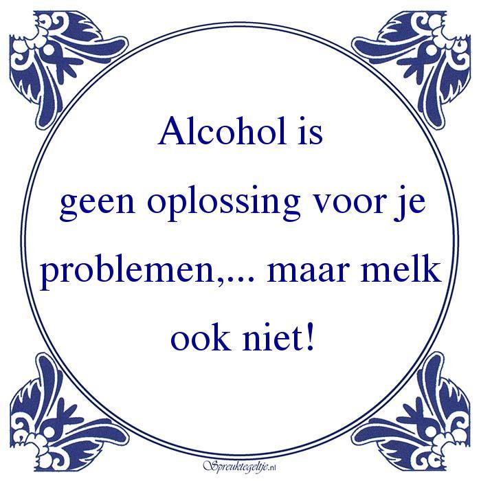 Drank-Alcohol isgeen oplossing voor jeproblemen