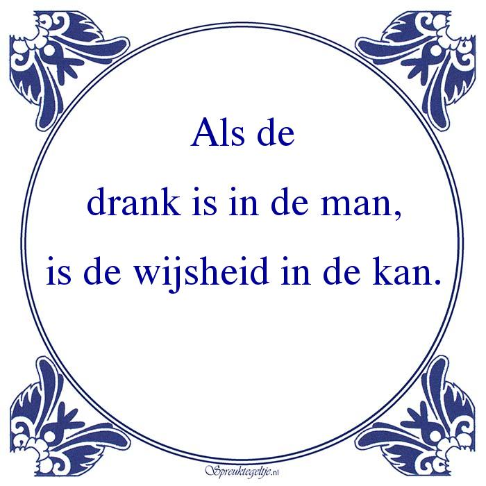 Drank-Als dedrank is in de man