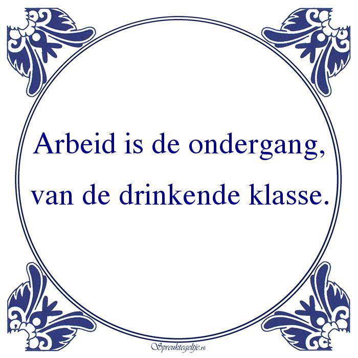 Drank-Arbeid is de ondergang
