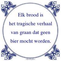 Drank-Elk brood ishet tragische verhaalvan graan dat geenbier mocht worden.