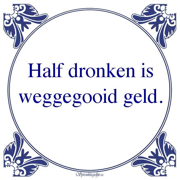Drank-Half dronken isweggegooid geld.