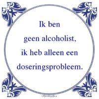 Drank-Ik bengeen alcoholist