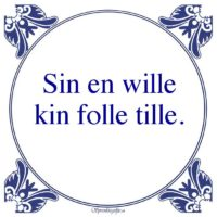 Friestalig-Sin en willekin folle tille.