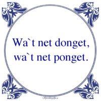 Friestalig-Wa`t net donget