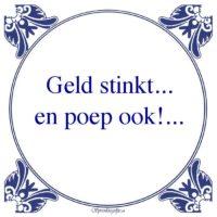 Oude wijsheden-Geld stinkt...en poep ook!...