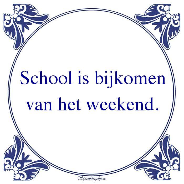 Oude wijsheden-School is bijkomenvan het weekend.