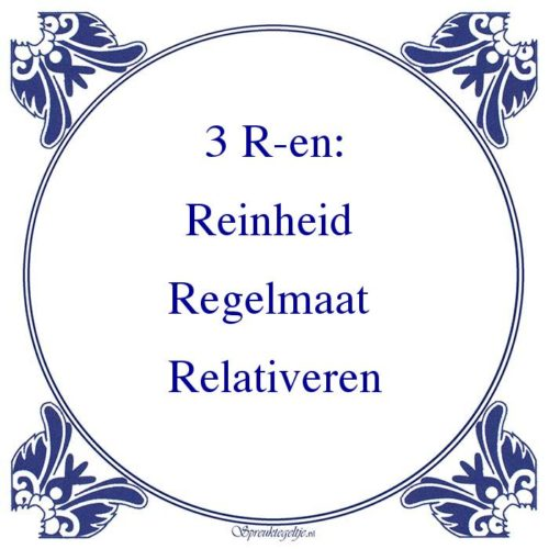 W.C.-3 R-en:Reinheid Regelmaat Relativeren