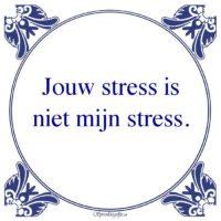 Werk-Jouw stress isniet mijn stress.